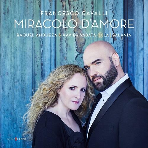 Anima e Corpo AeC006 - Francesco Cavalli, Miracolo d'Amore - Xavier Sabata