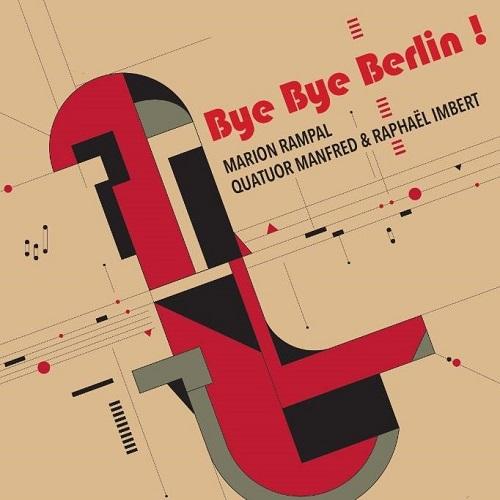 HMM902295_Bye Bye Berlin_Quatuor Manfred