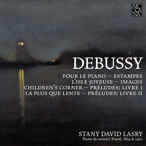 Arcana_A445_DEBUSSY_Piano Music_Stany David Lasry