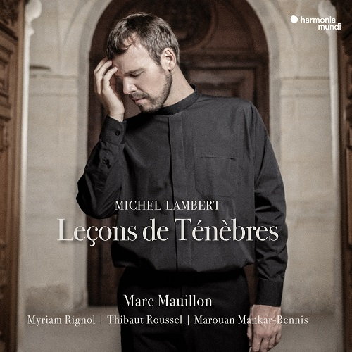 Harmonia Mundi_HMM90236364_Lambert_Leçons de Ténèbres_Marc Mauillon
