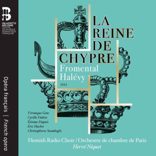 Ediciones Singulares_ES1032_HALÉVY_La regina di Cipro_Hervé Niquet
