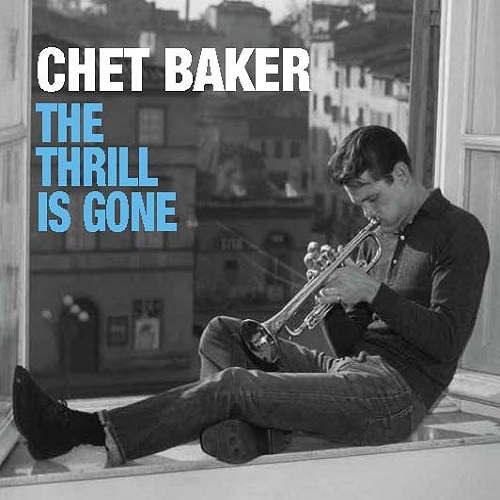cdm574281423_chet baker_the trhrill is gone