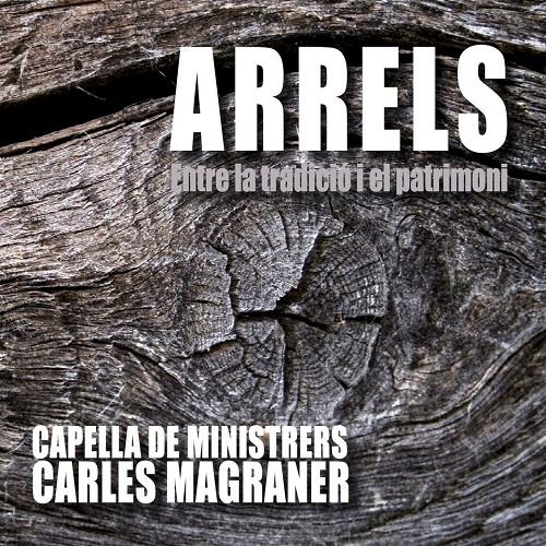 Capella de Ministrers_CDM1844_Arrels_Magraner