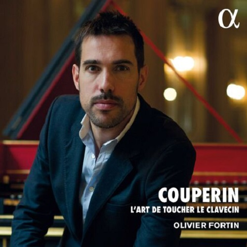 ALPHA408_3760014194085_COUPERIN_L'Art de toucher le clavecin_Olivier Fortin