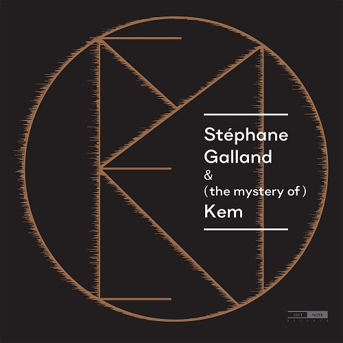 Outnote_OTN627_5400439006270_the mystery of KEM_Stéphane Galland