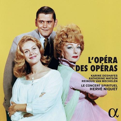 ALPHA442_3760014194429_L'Opéra des Opéras_Le Concert Spirituel_Hervé Niquet