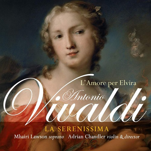 Linn_CKR281_691062028172_VIVALDI_L'Amore per Elvira_La Serenissima_Adrian Chandler