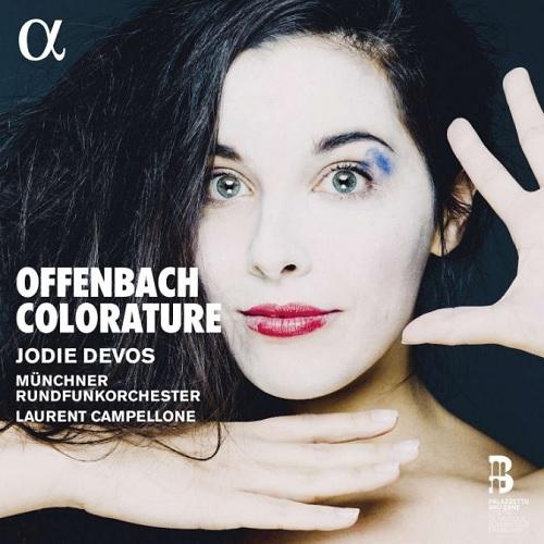 ALPHA437_3760014194375_OFFENBACH_Coloratura_Jodie Devos_Orchestra della Radio di Monaco_Laurent Campellone
