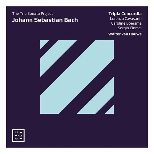 Arcana_A114_3760195731147_BACH_The Trio Sonata Project_Tripla Concordia