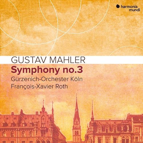 HMM90531415_3149020936658_Mahler_Symphony no.3_Gürzenich-Orchester Köln_François-Xavier Roth