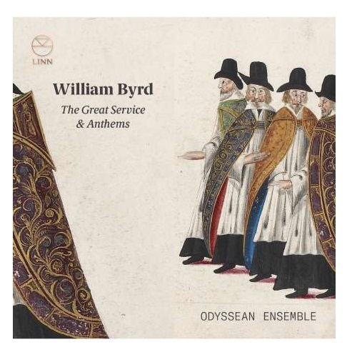 Linn_CKD608_691062060820_BYRD_The Great Service and Anthems_Odyssean Ensemble