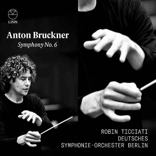 Linn_CKD620_691062062022_BRUCKNER_Deutsches Symphonie Orchester Berlin_Robin Ticciati