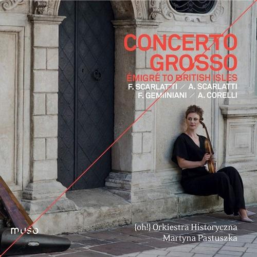 Muso_MU030_5425019973308_Concerto Grosso_Martyna Pastuszka