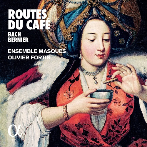 ALPHA543_3760014195433_Le vie del caffè_Ensemble Masques_Olivier Fortin
