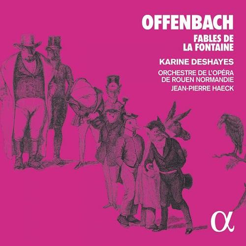 ALPHA553_3760014195532_OFFENBACH_Favole di La Fontaine_Orchestre de l'Opéra de Rouen_Jean-Pierre Haeck