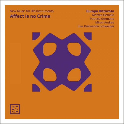 ARCANA_A116_3760195731161_Affect is no Crime_Europa Ritrovata