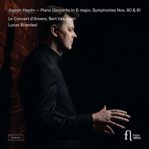 Fuga Libera_FUG755_5400439007550_HAYDN_Concerto per pianforte; Sinfonie nn. 80 & 81_Lucas Blondeel_Le Concert d'Anvers_Bart Van Reyn