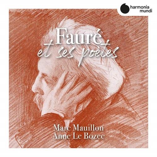HMM902636_3149020939994_Fauré et ses poètes_Marc Mauillon _Anne Le Bozec