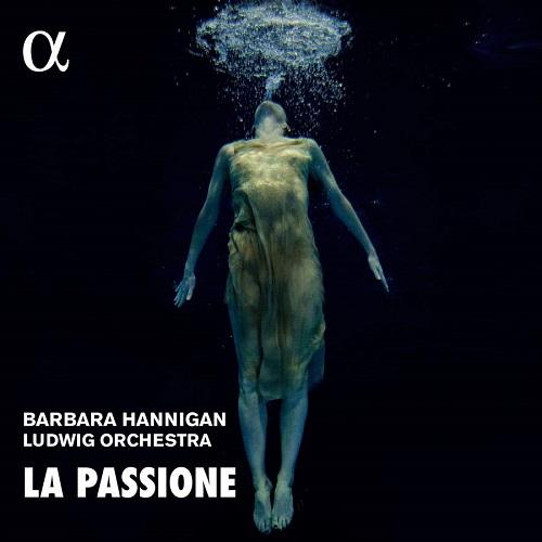 ALPHA586_La Passione_Barbara Hanningan