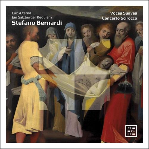 Arcana_A470_3760195734704_BERNARDI_Un Requiem salisburghese_Voces Suaves_Concerto Scirocco