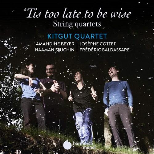 HMM902313_3149020939987_Tis Too Late To Be Wise_Kitgut Quartet_Amandine Beyer violino