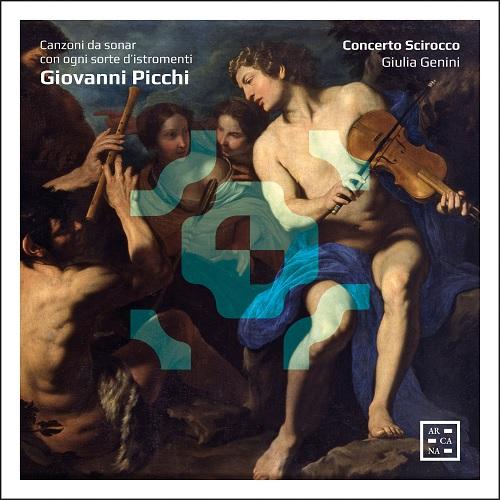 Arcana_A474_3760195734766_PICCHI_Canzoni da sonar_Concerto Scirocco_Giulia Genini