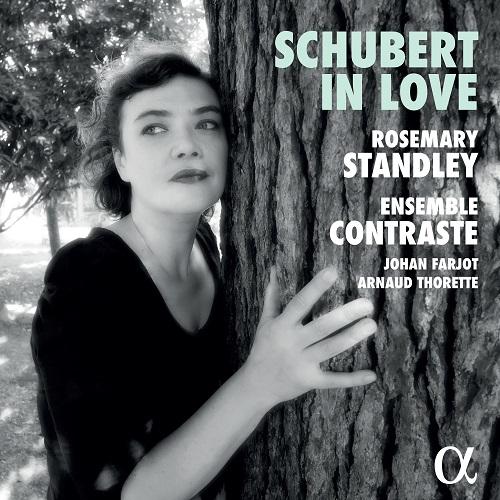 ALPHA418_3760014194184_Schubert in Love_Rosemary Standley_Ensemble Contraste