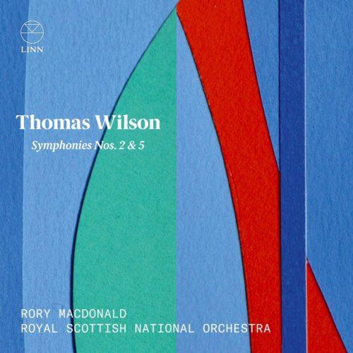 Linn_CKD643_691062064323_WILSON_Sinfonie nn. 2 e 5_Royal Scottish National Orchestra_Rory Macdonald