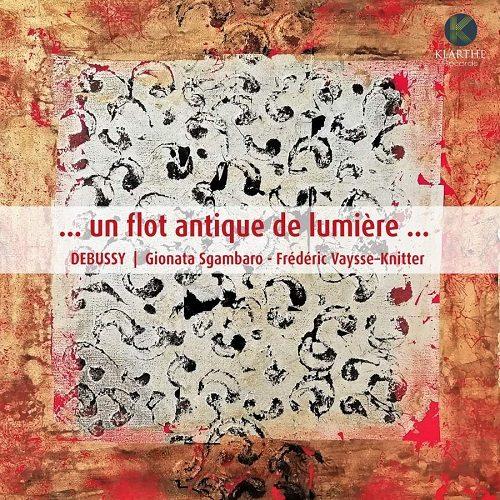 Klarthe_KLA107_5051083159494_Debussy…un flot antique de lumière_Gionata Sgambaro_Frédéric Vaysse-Knitter