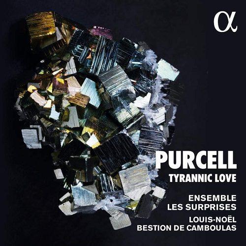 ALPHA663_3760014196638_PURCELL_Tyrannic Love_Ensemble Les Surprises, Louis-Noël Bestion de Camboulas