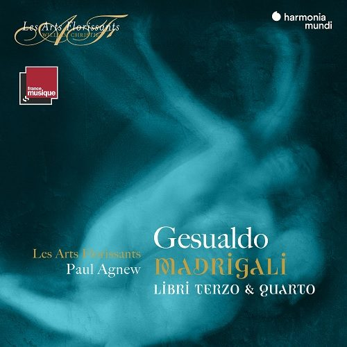 HAF890530910_3149020942048_Gesualdo_Madrigali, Books 3 & 4_Les Arts Florissants_Paul Agnew