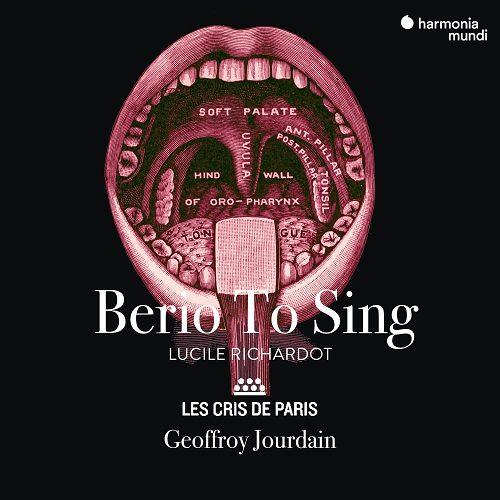 HMM902647_3149020942710_Berio to sing_Lucile Richardot_Les Cris de Paris_Geoffroy Jourdain