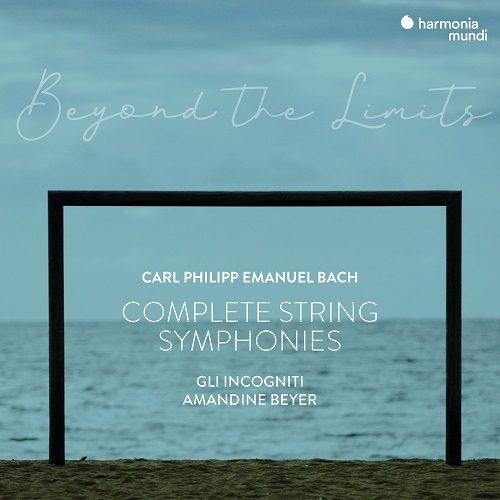 HMM905321_3149020942697_Carl Philipp Emanuel Bach_Beyond the limits_Gli incogniti_Amandine Beyer