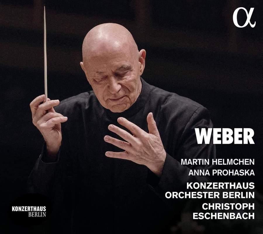ALPHA744 3760014197444 Carl Maria Von Weber Weber Martin Helmchen; Anna Prohaska; Konzerthausorchester Berlin; Christoph Eschenbach