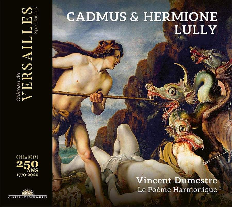 Château de Versailles Spectacles CVS037 3770011431410 Jean-Baptiste Lully Lully- Cadmus & Hermione Vincent Dumestre; Le Poème Harmonique