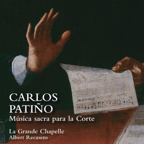 Lauda LAU021 8435307611819 Carlos Patiño Carlos Patiño- Música sacra para la corte La Grande Chapelle; Albert Recasens