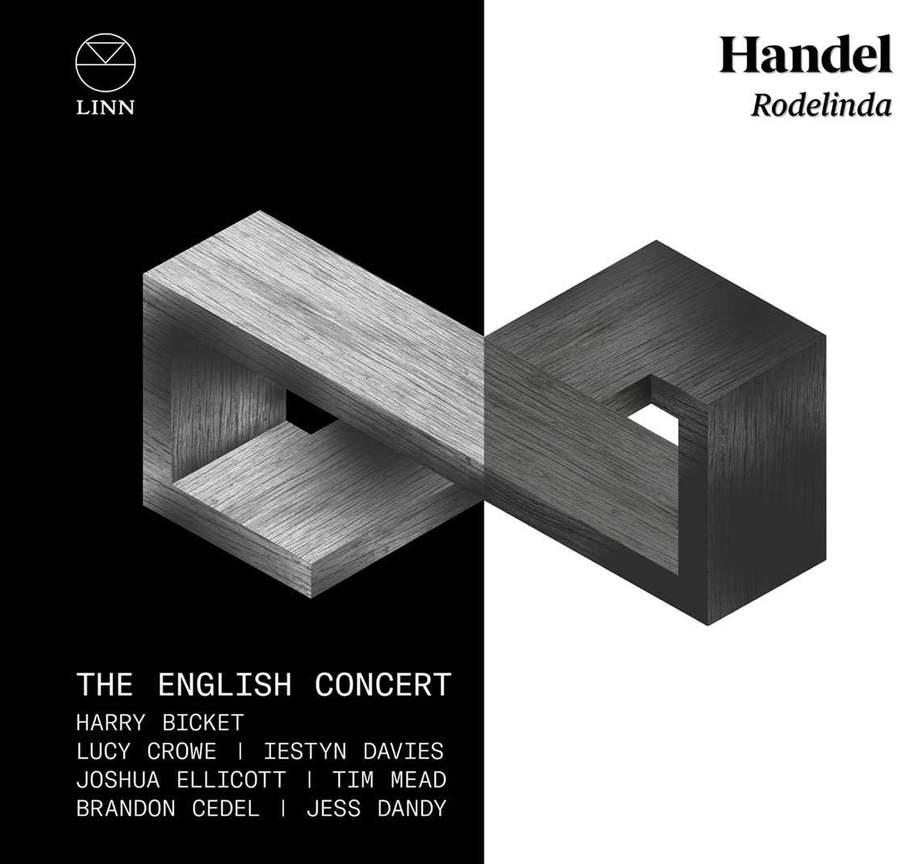 Linn CKD658 691062065825 George Frideric Handel Handel- Rodelinda The English Concert; Harry Bicket; Lucy Crowe; Iestyn Davies; Joshua Ellicott; Brandon Cedel; Jess Dandy
