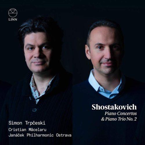 Linn CKD659 691062065924 Dmitri Shostakovich Shostakovich- Piano Concertos & Piano Trio No. 2 Simon Trpčeski; Janáček Philharmonic Ostrava; Cristian Măcelaru