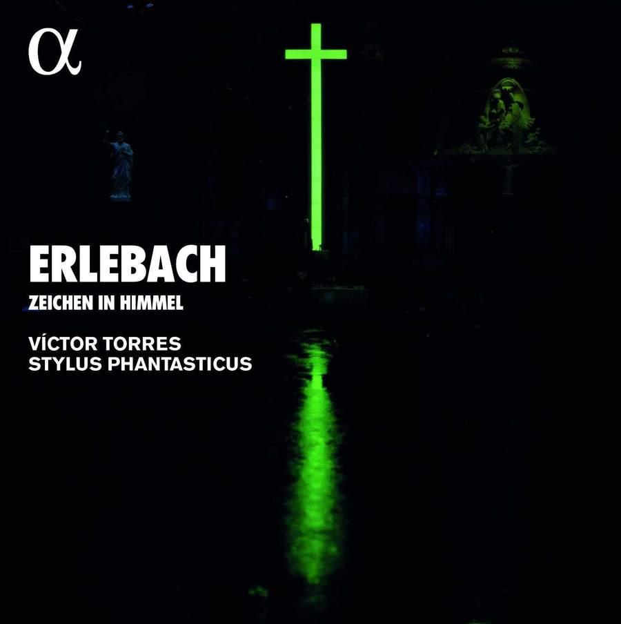ALPHA612 3760014196126 Philipp Heinrich Erlebach Erlebach- Zeichen im Himmel Víctor Torres; Stylus Phantasticus