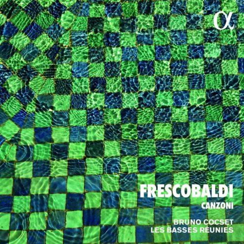 ALPHA614 3760014196140 Girolamo Frescobaldi Frescobaldi- Canzoni Bruno Cocset; Les Basses Réunies