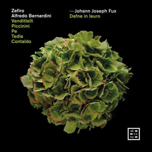 Arcana A488 3760195734889 Johann Joseph Fux Fux- Dafne in lauro Zefiro; Alfredo Bernardini
