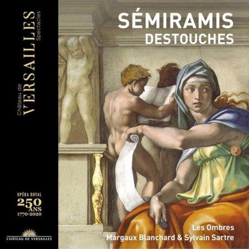 Château de Versailles Spectacles CVS038 3770011431465 André Cardinal Destouches Destouches- Sémiramis Les Ombres; Sylvain Sartre; Margaux Blanchard