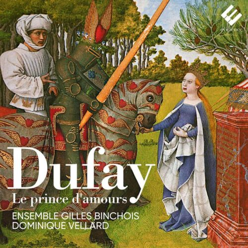 Evidence EVCD082 5400863050139 Guillaume Dufay Dufay - Le Prince d'amours Ensemble Gilles Binchois