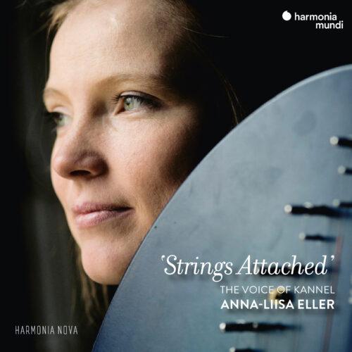 Harmonia Mundi HMN916110 3149020940785 AAVV Strings attached- the Voice of Kannel Anna-Liisa Eller